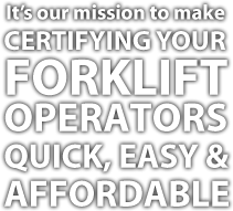 Certify Your Forklift Operators