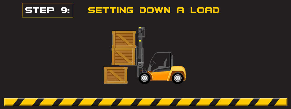 how to set down a forkift load