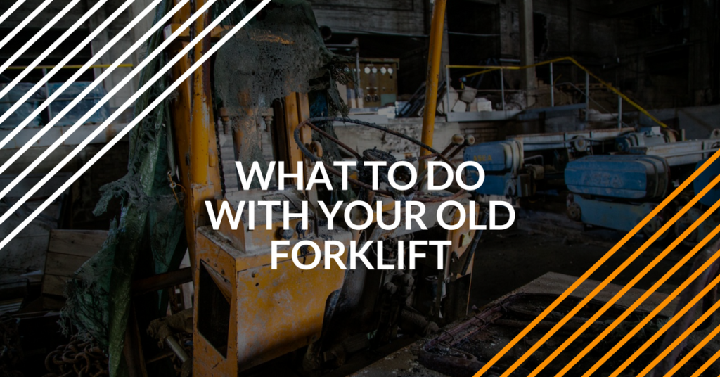 what to do with your used forklift