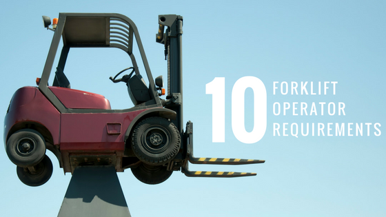 10 Forklift Operator requirements