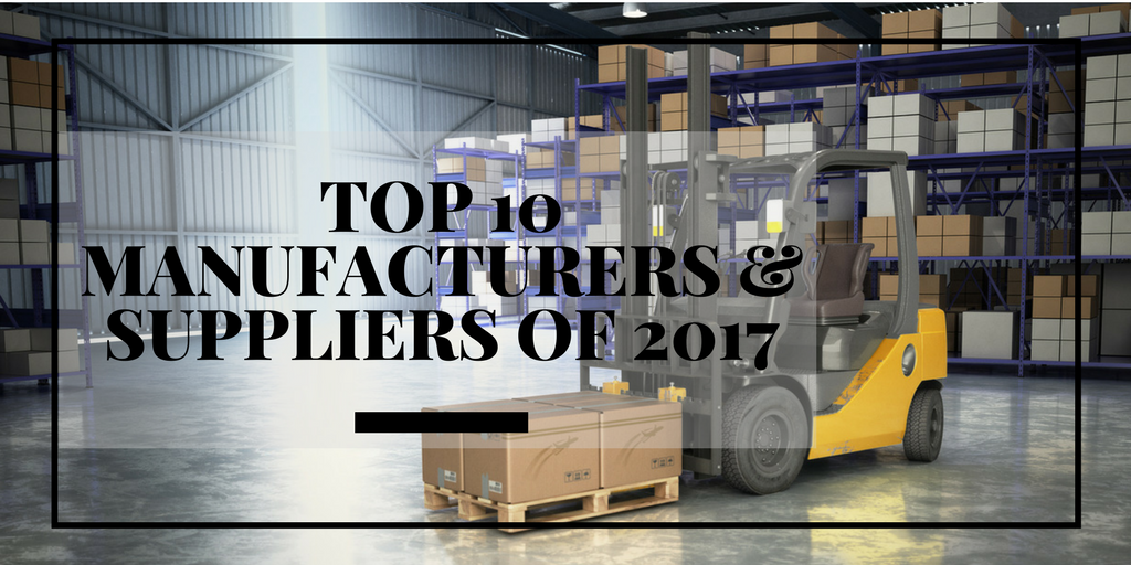 top 10 manufacturers & suppliers of 2017