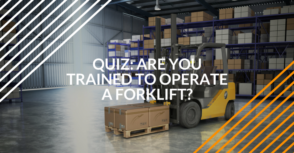 are you trained to operate a forklift
