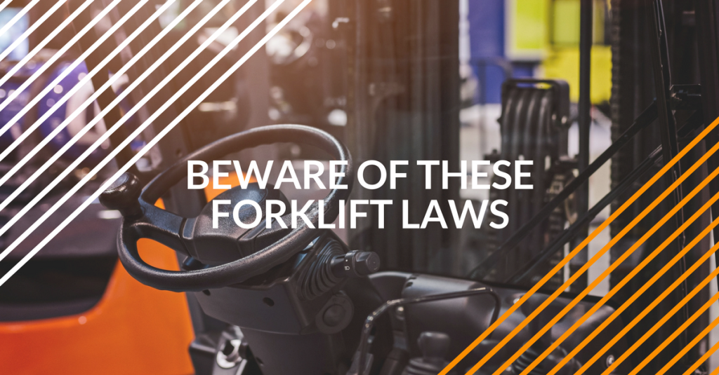 beware of these forklift laws