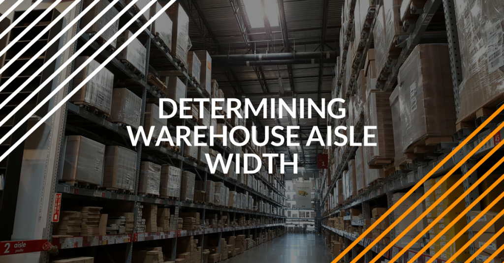 how to determine warehouse aisle width