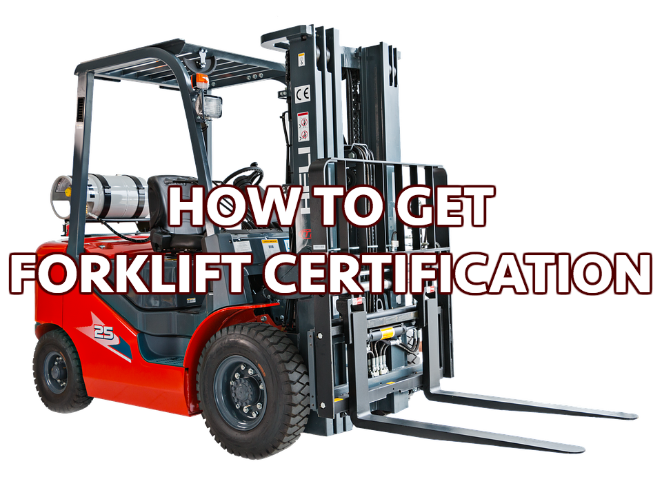 How To Get Forklift Certified How To Get A Forklift License