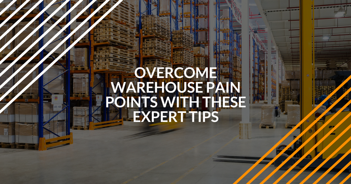 expert tips for overcoming warehouse pain points