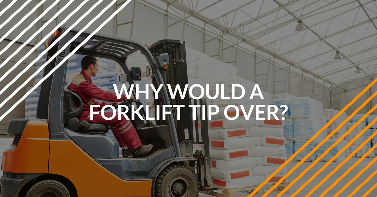 find out why a forklift would tip over
