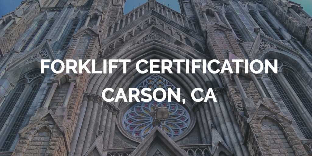 forklift certification carson ca