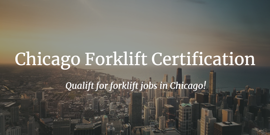 Chicago Forklift Certification Get Started Today