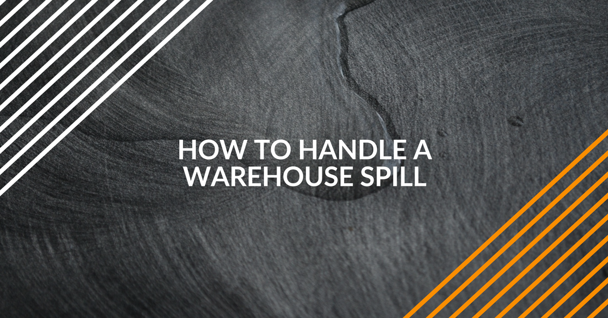 how to handle a warehouse spill safely