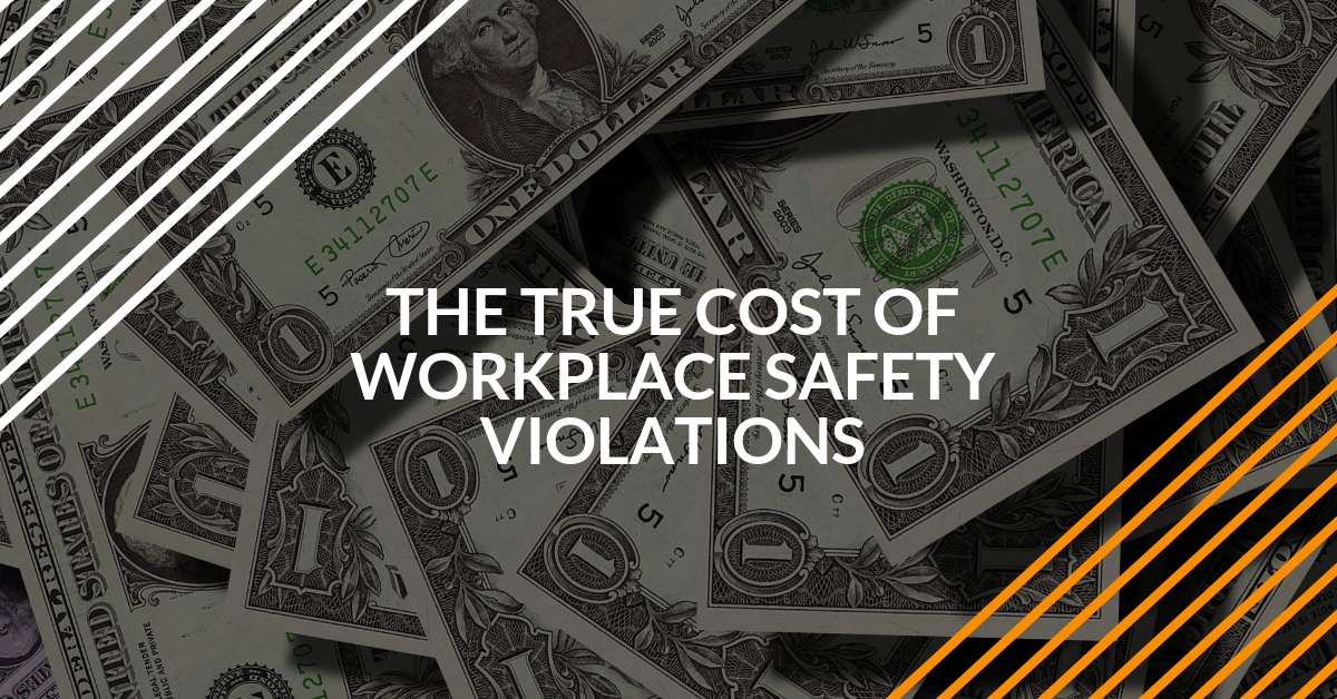 The True Cost of Workplace Safety Violations
