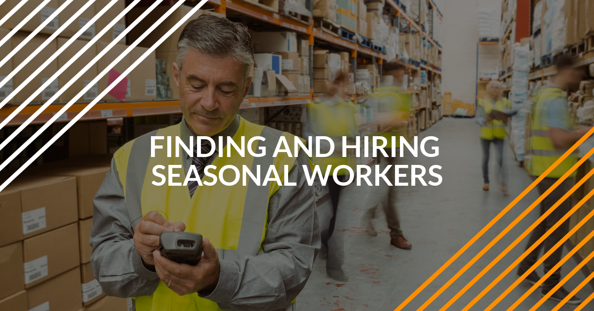 5 Tips for Finding and Hiring the Seasonal Workers You Need