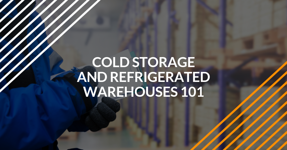 Cold Storage and Refrigerated Warehouses 101