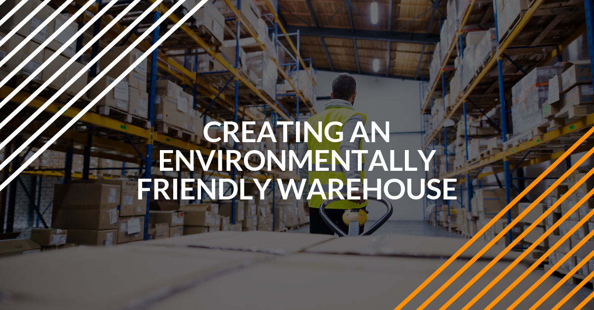Creating an Environmentally Friendly Warehouse